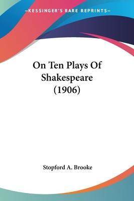 On Ten Plays of Shakespeare (1906)