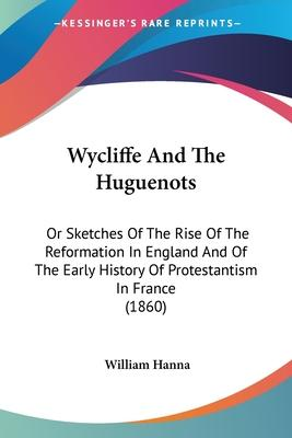 Wycliffe and the Huguenots