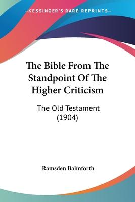The Bible from the Standpoint of the Higher Criticism