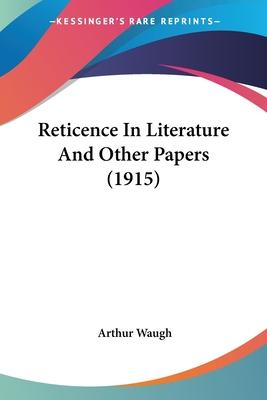 Reticence in Literature and Other Papers (1915)
