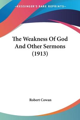 The Weakness of God and Other Sermons (1913)