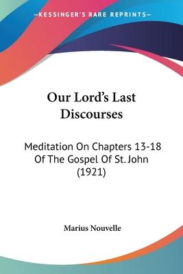 Our Lord's Last Discourses