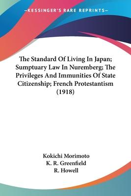 The Standard of Living in Japan; Sumptuary Law in Nuremberg; The Privileges and Immunities of State Citizenship; French Protestantism (1918)