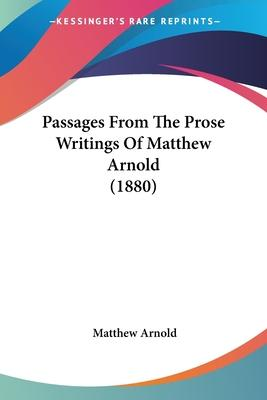 Passages from the Prose Writings of Matthew Arnold (1880)