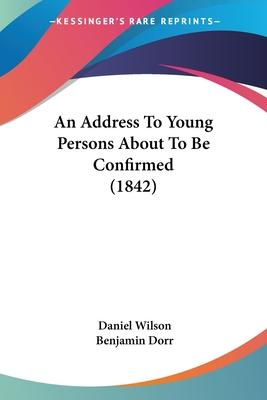 An Address to Young Persons about to Be Confirmed (1842)
