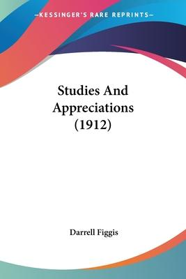 Studies and Appreciations (1912)