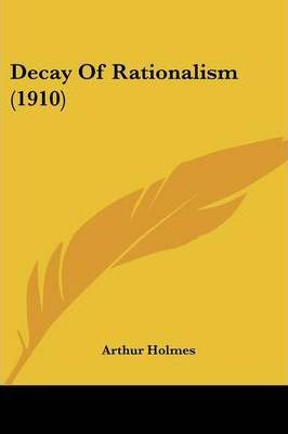 Decay of Rationalism (1910)