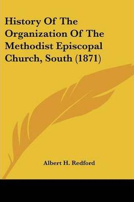 History of the Organization of the Methodist Episcopal Church, South (1871)