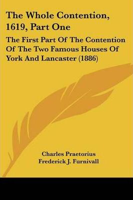 The Whole Contention, 1619, Part One