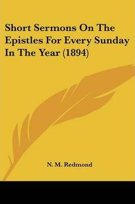Short Sermons on the Epistles for Every Sunday in the Year (1894)