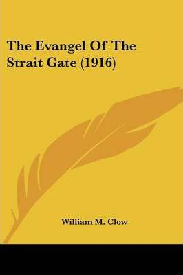 The Evangel of the Strait Gate (1916)