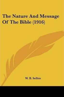 The Nature and Message of the Bible (1916)