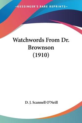 Watchwords from Dr. Brownson (1910)