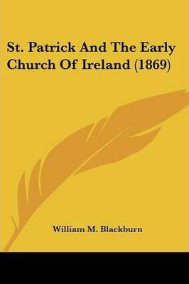 St. Patrick and the Early Church of Ireland (1869)