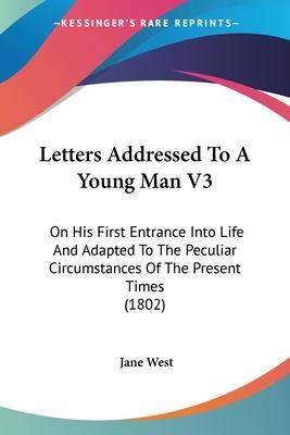 Letters Addressed to a Young Man V3