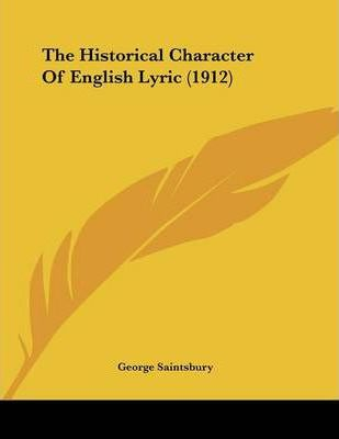 The Historical Character of English Lyric (1912)