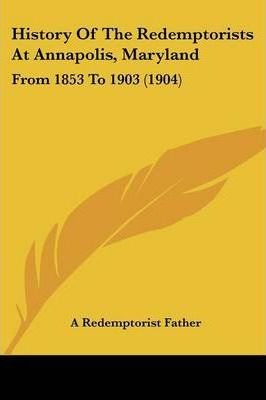 History of the Redemptorists at Annapolis, Maryland