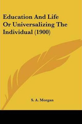 Education and Life or Universalizing the Individual (1900)