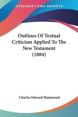 Outlines of Textual Criticism Applied to the New Testament (1884)