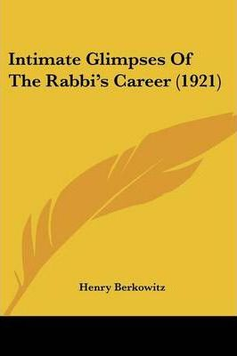 Intimate Glimpses of the Rabbi's Career (1921)