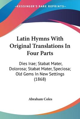 Latin Hymns with Original Translations in Four Parts