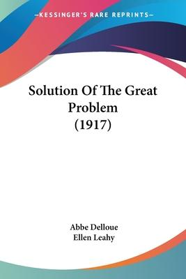 Solution of the Great Problem (1917)