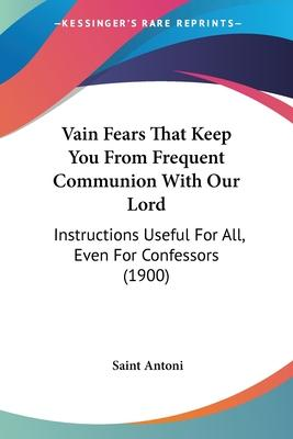 Vain Fears That Keep You from Frequent Communion with Our Lord
