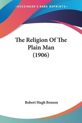 The Religion of the Plain Man (1906)