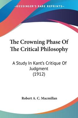 The Crowning Phase of the Critical Philosophy