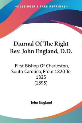 Diurnal of the Right REV. John England, D.D.