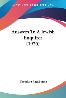 Answers to a Jewish Enquirer (1920)
