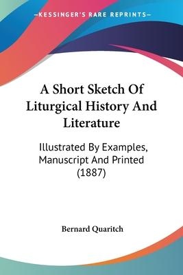 A Short Sketch of Liturgical History and Literature