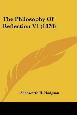 The Philosophy of Reflection V1 (1878)