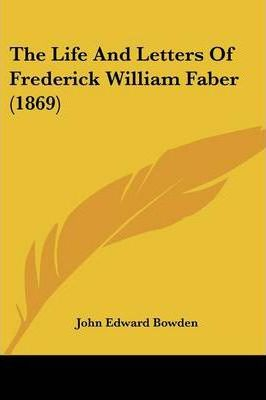 The Life and Letters of Frederick William Faber (1869)