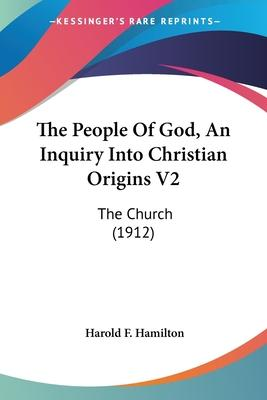The People of God, an Inquiry Into Christian Origins V2