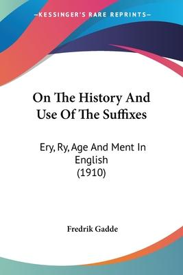 On the History and Use of the Suffixes