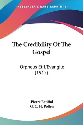 The Credibility of the Gospel