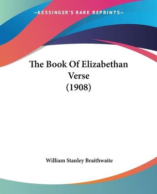 The Book of Elizabethan Verse (1908)