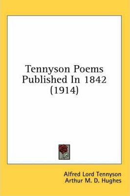 Tennyson Poems Published in 1842 (1914)