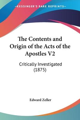 The Contents and Origin of the Acts of the Apostles V2