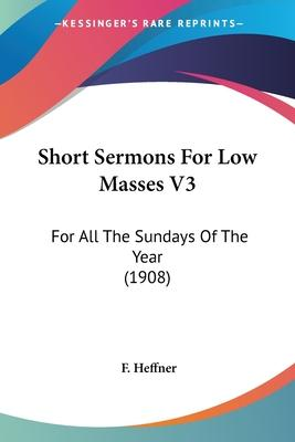 Short Sermons for Low Masses V3
