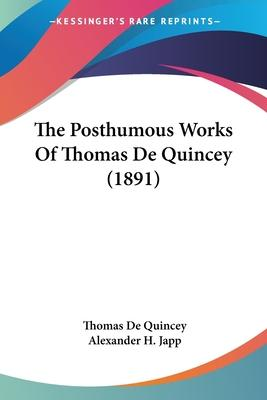 The Posthumous Works of Thomas de Quincey (1891)
