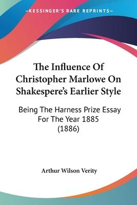 The Influence of Christopher Marlowe on Shakespere's Earlier Style