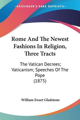 Rome and the Newest Fashions in Religion, Three Tracts