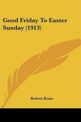 Good Friday to Easter Sunday (1913)