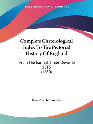 Complete Chronological Index to the Pictorial History of England