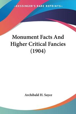 Monument Facts and Higher Critical Fancies (1904)