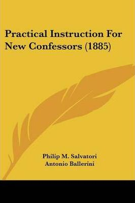 Practical Instruction for New Confessors (1885)