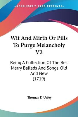 Wit and Mirth or Pills to Purge Melancholy V2