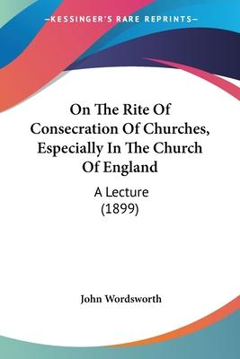 On the Rite of Consecration of Churches, Especially in the Church of England